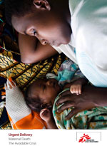 MSF report: Maternal Death - the Avoidable Crisis
