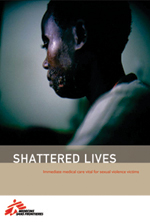 Shattered lives: Immediate medical care   for victims of sexual violence